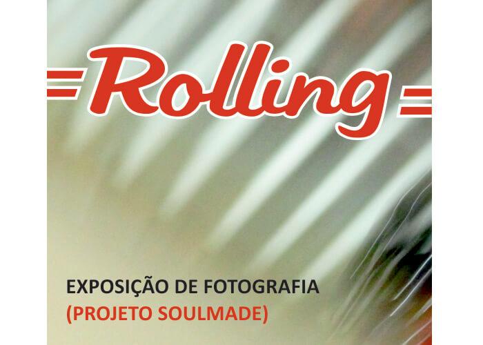 rolling Rolling – Exposição de Fotografia Rolling